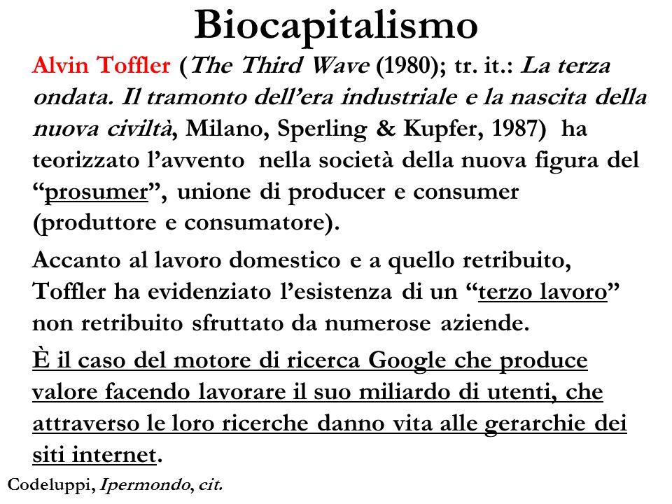 Biocapitalismo Alvin Toffler (The Third Wave (1980); tr. it.: La terza ondata. Il tramonto dellera industriale e la nascita della nuova civiltà, Milan