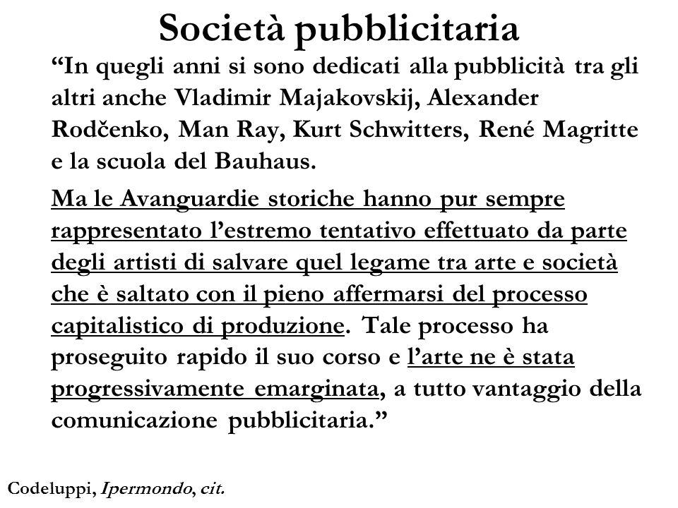 Società pubblicitaria In quegli anni si sono dedicati alla pubblicità tra gli altri anche Vladimir Majakovskij, Alexander Rodčenko, Man Ray, Kurt Schw
