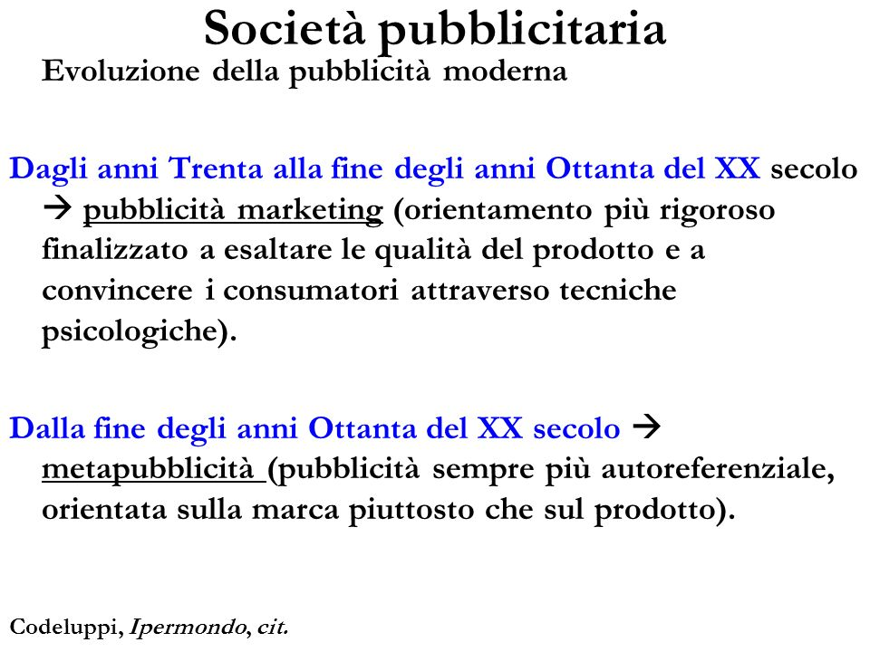 Società pubblicitaria Evoluzione della pubblicità moderna Dagli anni Trenta alla fine degli anni Ottanta del XX secolo pubblicità marketing (orientame