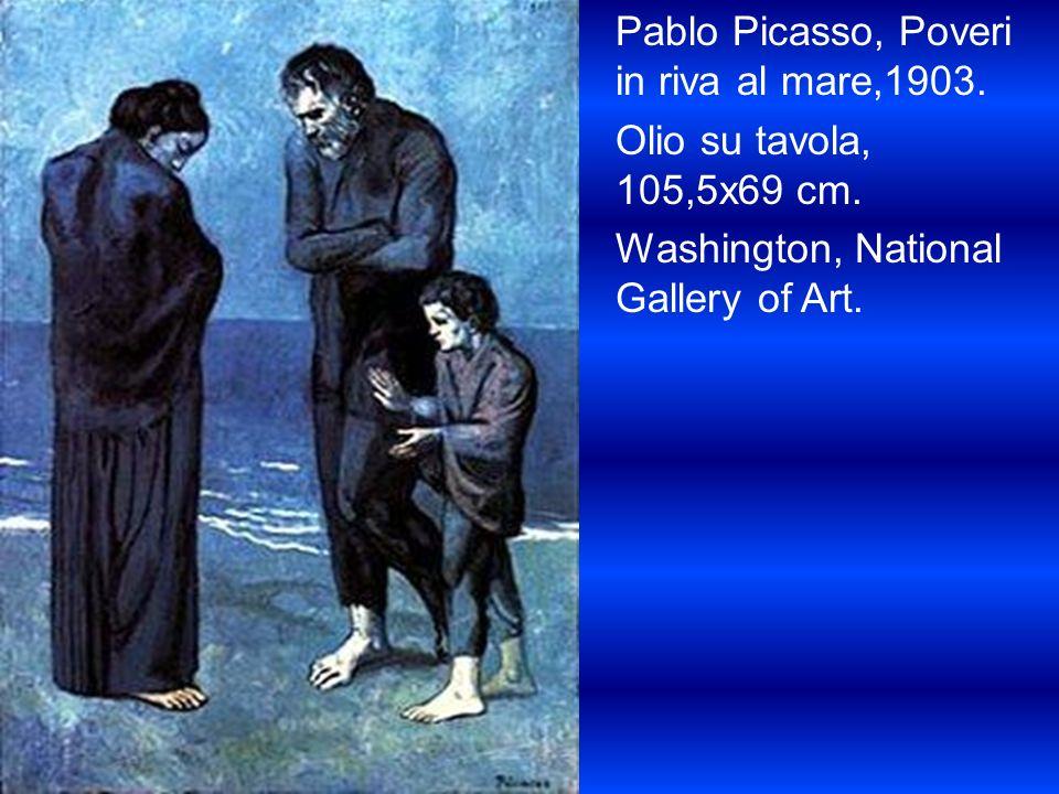 Pablo Picasso, Poveri in riva al mare,1903. Olio su tavola, 105,5x69 cm. Washington, National Gallery of Art.
