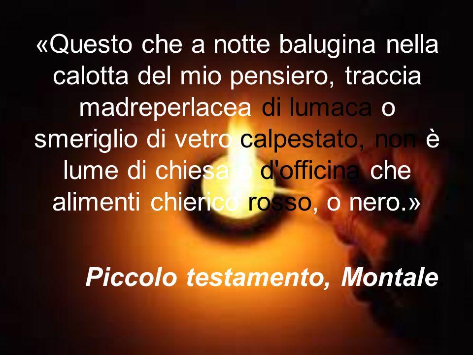 «Questo che a notte balugina nella calotta del mio pensiero, traccia madreperlacea di lumaca o smeriglio di vetro calpestato, non è lume di chiesa o d