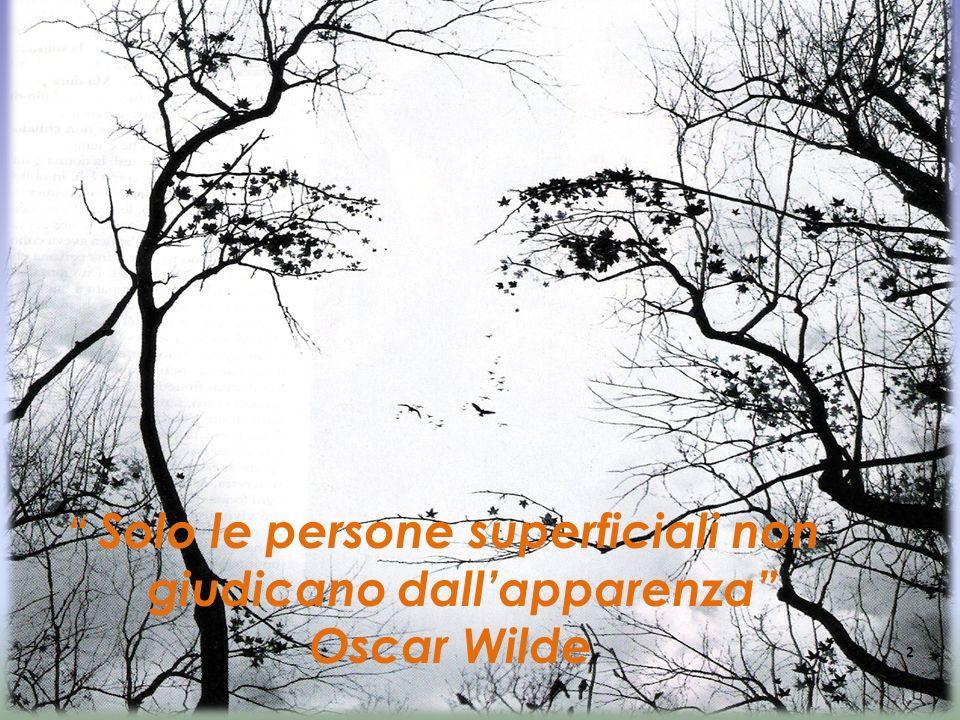 Solo le persone superficiali non giudicano dallapparenza Oscar Wilde 2