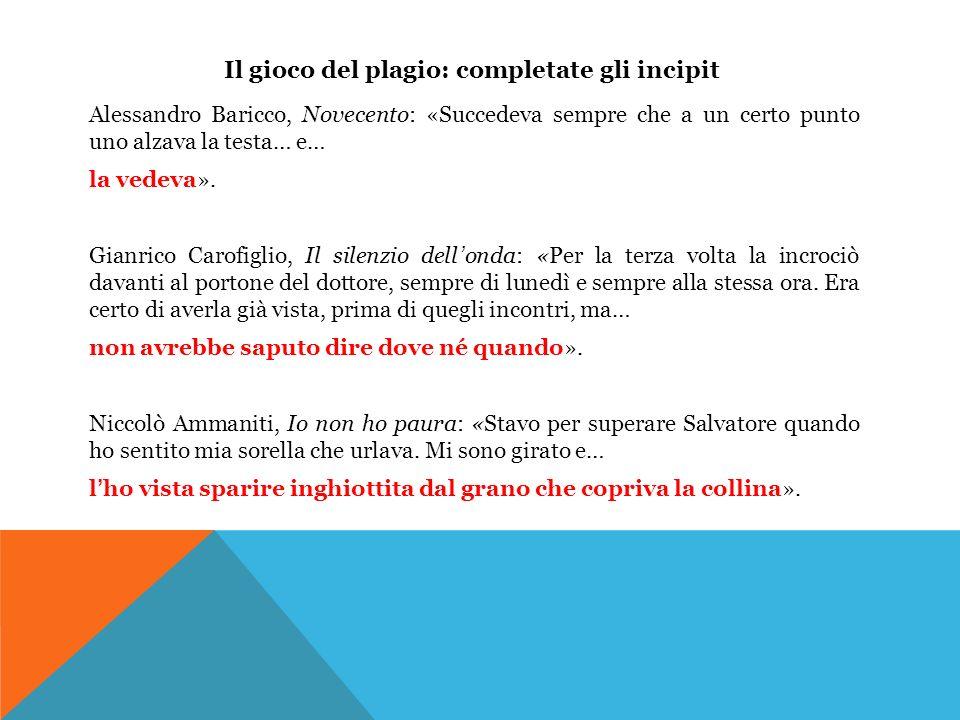 Alessandro Baricco, Novecento: «Succedeva sempre che a un certo punto uno alzava la testa… e… la vedeva». Gianrico Carofiglio, Il silenzio dellonda: «