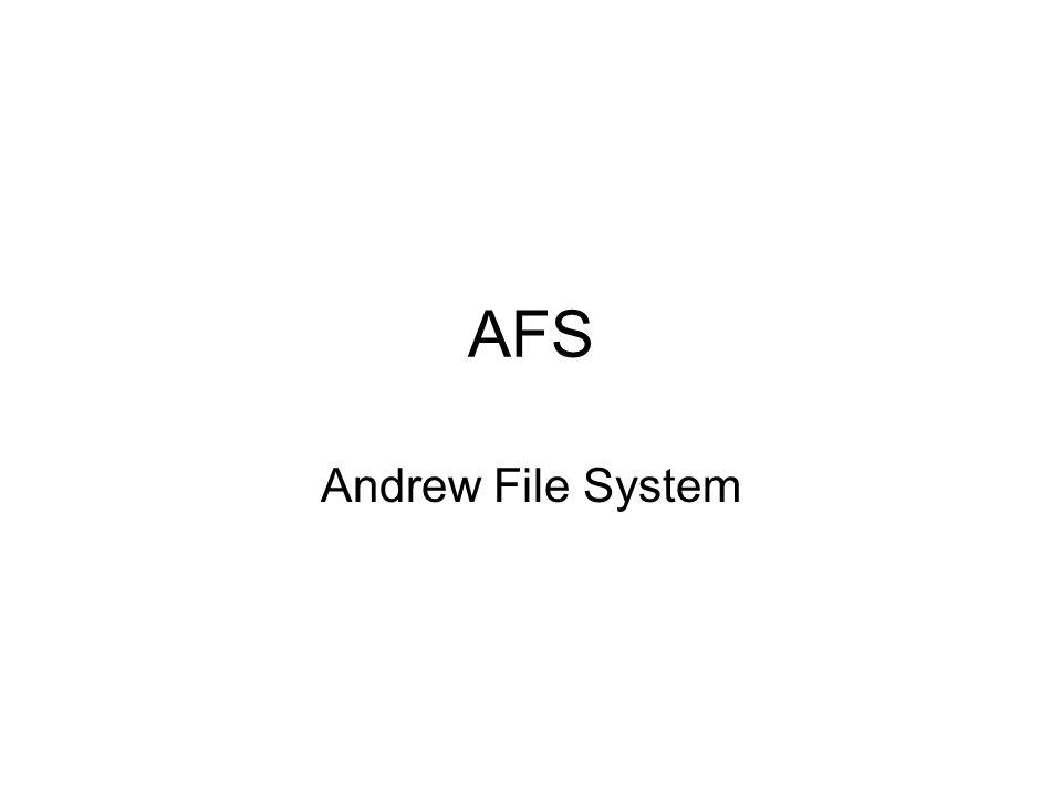 AFS: Andrew File System AFS e un File System distribuito che permette la condivisione di file tra macchine UNIX su reti LAN e WAN utilizzando il modello Client/Server.