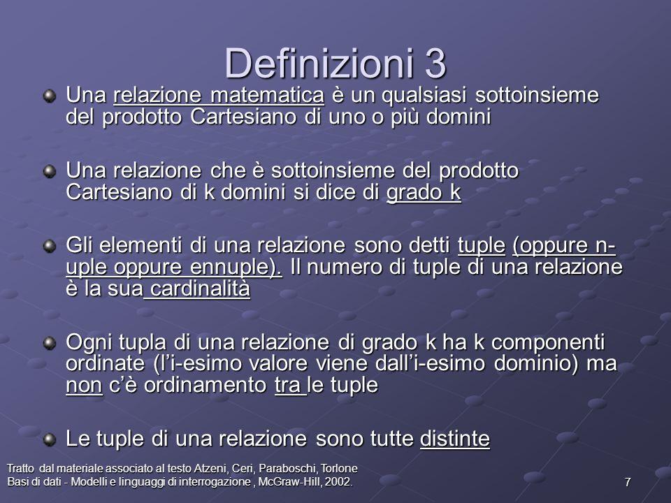 7 Tratto dal materiale associato al testo Atzeni, Ceri, Paraboschi, Torlone Basi di dati - Modelli e linguaggi di interrogazione, McGraw-Hill, 2002. D