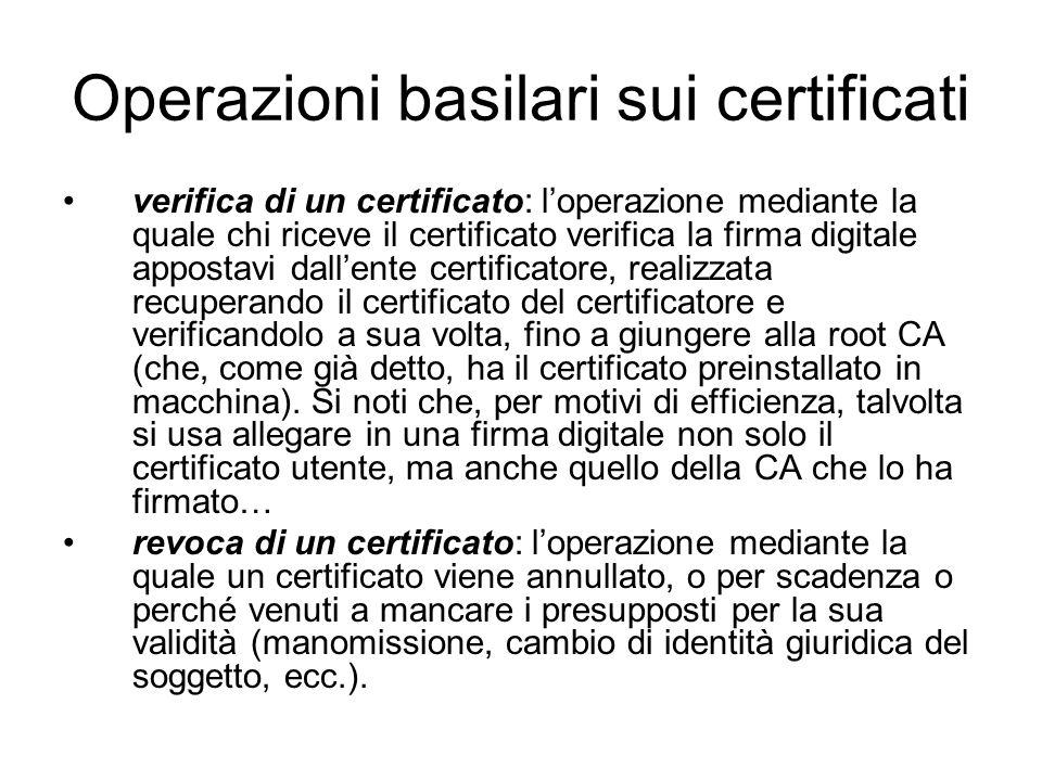 Operazioni basilari sui certificati verifica di un certificato: loperazione mediante la quale chi riceve il certificato verifica la firma digitale app