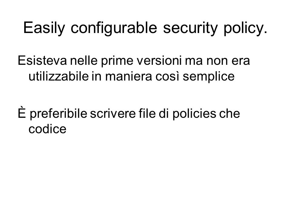 Easily configurable security policy.