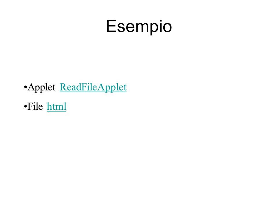 Esempio Applet ReadFileAppletReadFileApplet File htmlhtml
