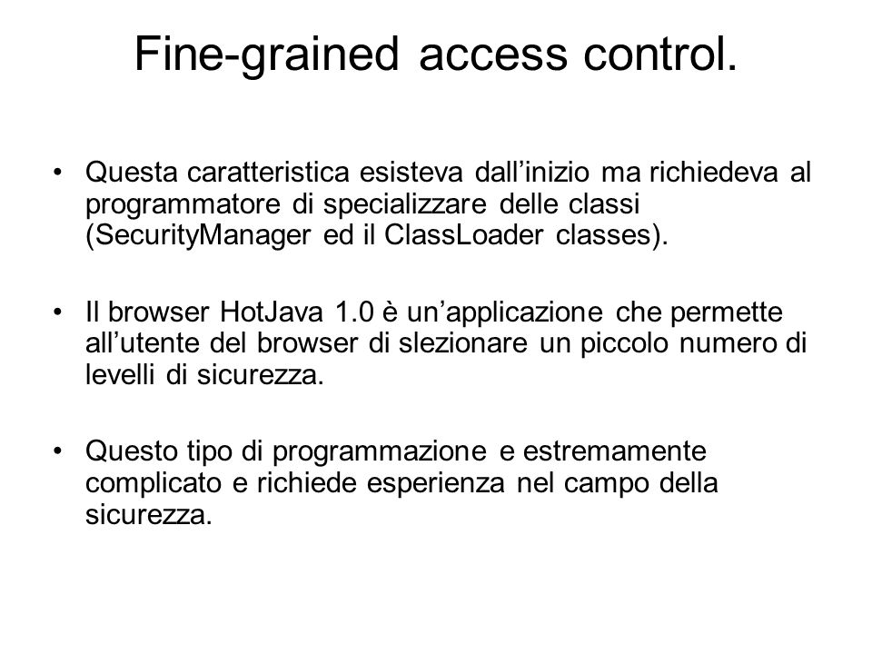 Fine-grained access control.