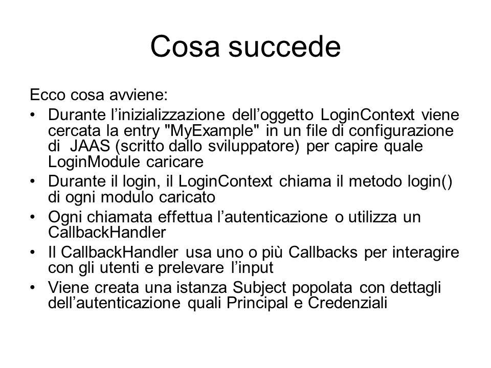 Cosa succede Ecco cosa avviene: Durante linizializzazione delloggetto LoginContext viene cercata la entry