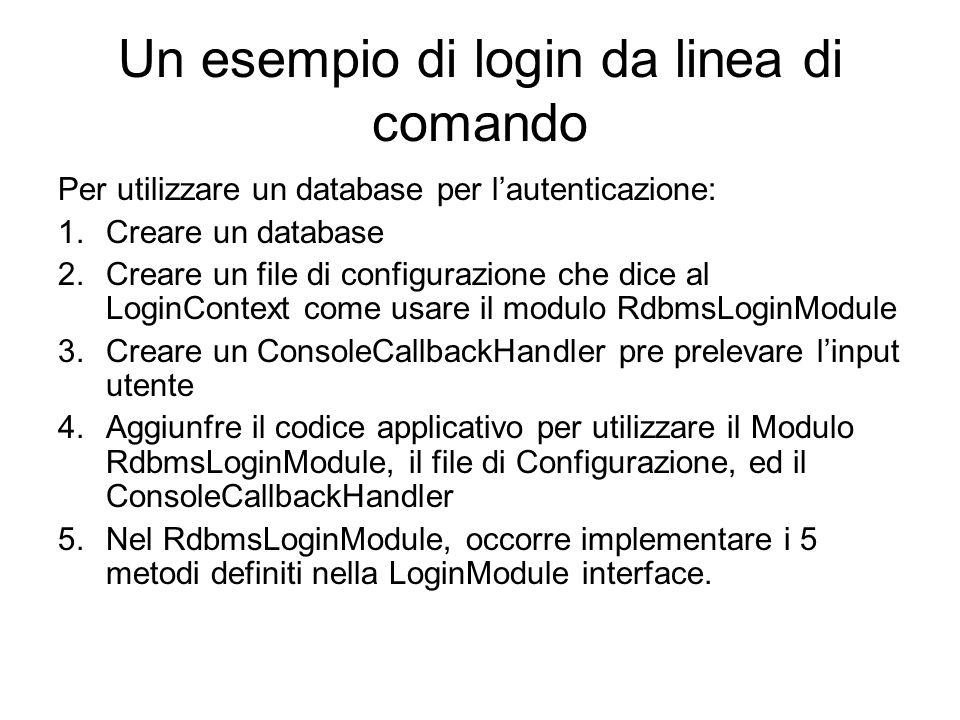 Un esempio di login da linea di comando Per utilizzare un database per lautenticazione: 1.Creare un database 2.Creare un file di configurazione che di