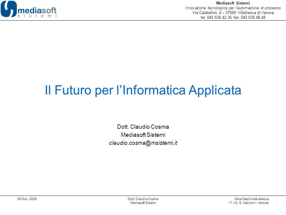 Mediasoft Sistemi Innovazione tecnologica per l'automazione di processo Via Calatafimi, 4 – 37069 Villafranca di Verona tel. 045 630.42.36 fax. 045 63