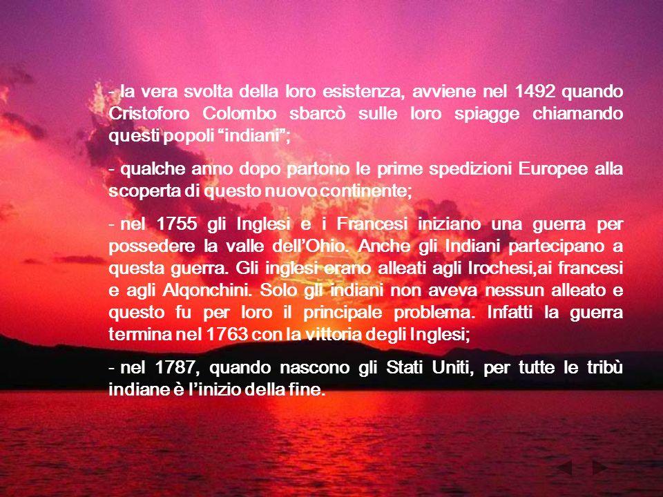 - la vera svolta della loro esistenza, avviene nel 1492 quando Cristoforo Colombo sbarcò sulle loro spiagge chiamando questi popoli indiani; - qualche