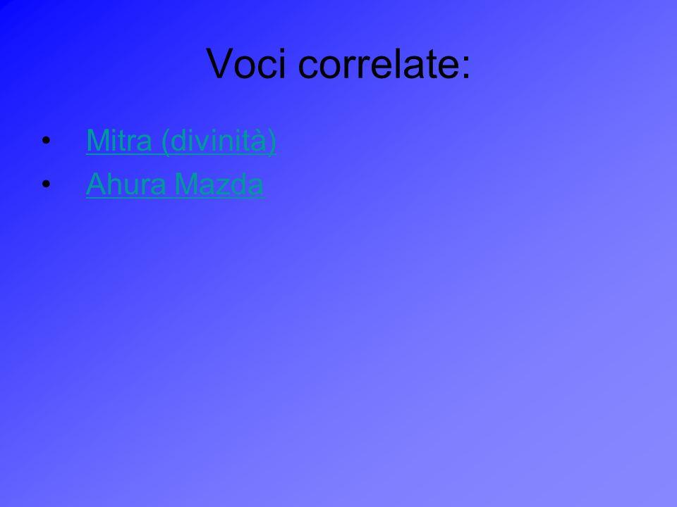 Voci correlate: Mitra (divinità) Ahura Mazda