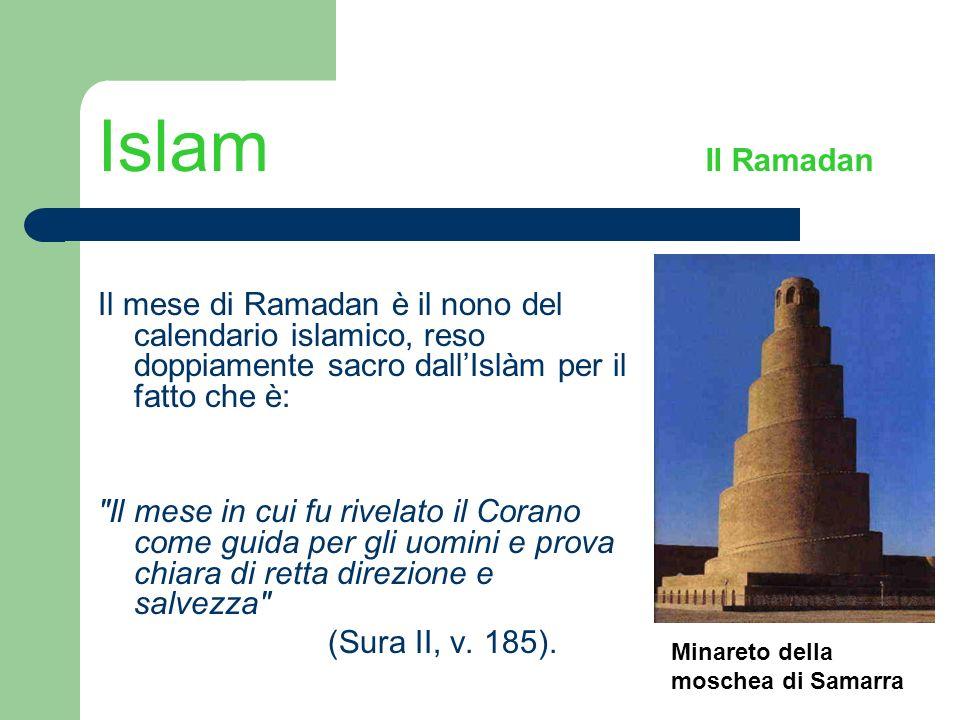 Islam Il Ramadan Il mese di Ramadan è il nono del calendario islamico, reso doppiamente sacro dallIslàm per il fatto che è: