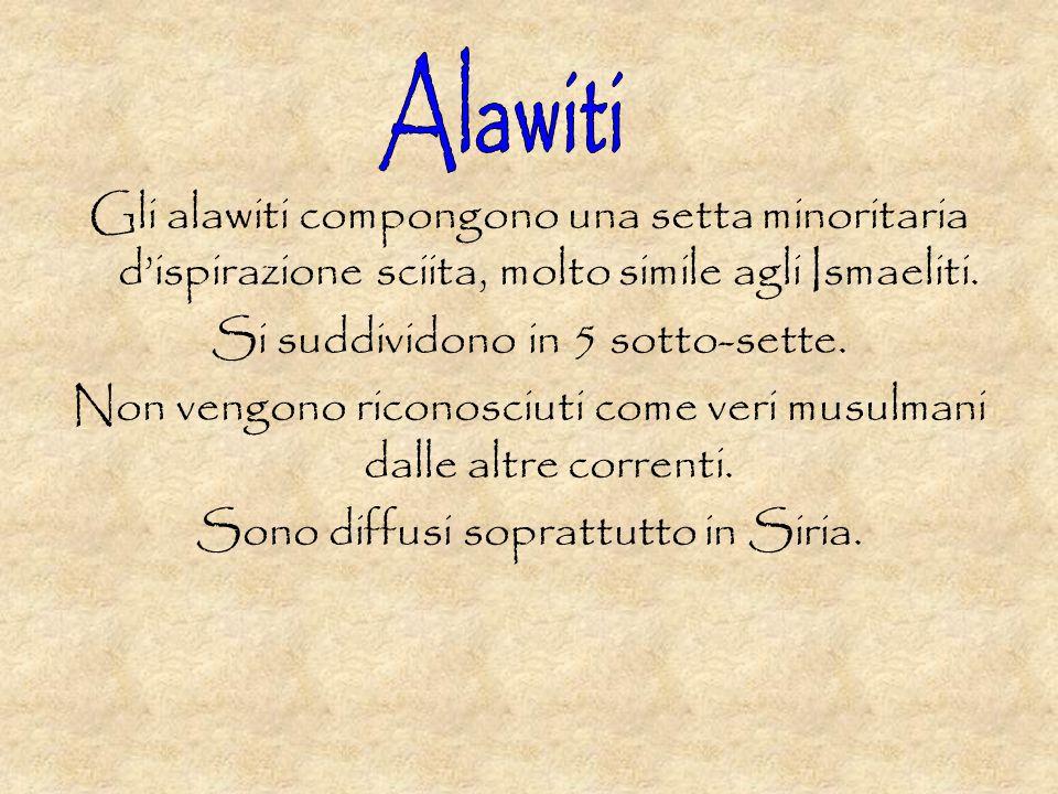Gli alawiti compongono una setta minoritaria dispirazione sciita, molto simile agli Ismaeliti.