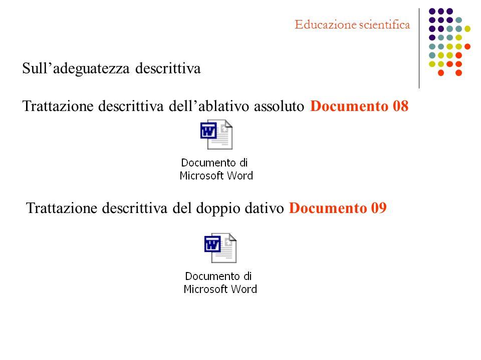 Sulladeguatezza descrittiva Educazione scientifica Trattazione descrittiva dellablativo assoluto Documento 08 Trattazione descrittiva del doppio dativ