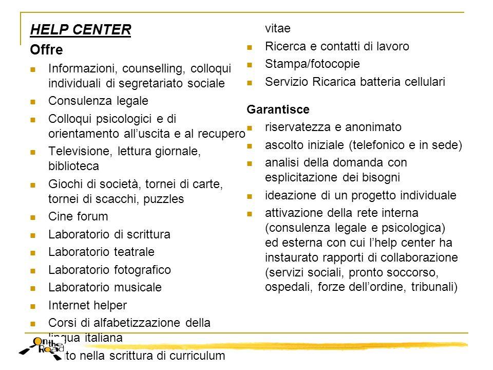 HELP CENTER Offre Informazioni, counselling, colloqui individuali di segretariato sociale Consulenza legale Colloqui psicologici e di orientamento all