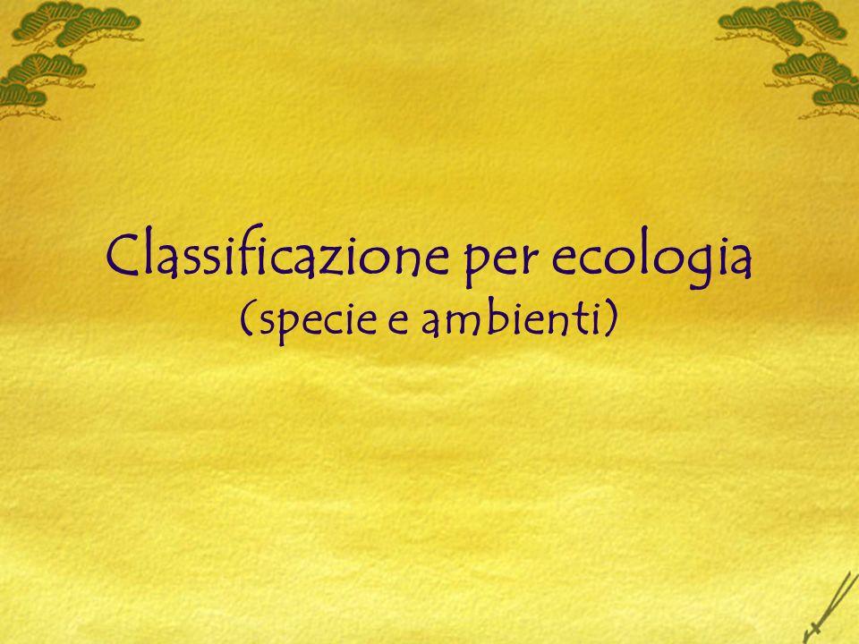 Classificazione per ecologia (specie e ambienti)