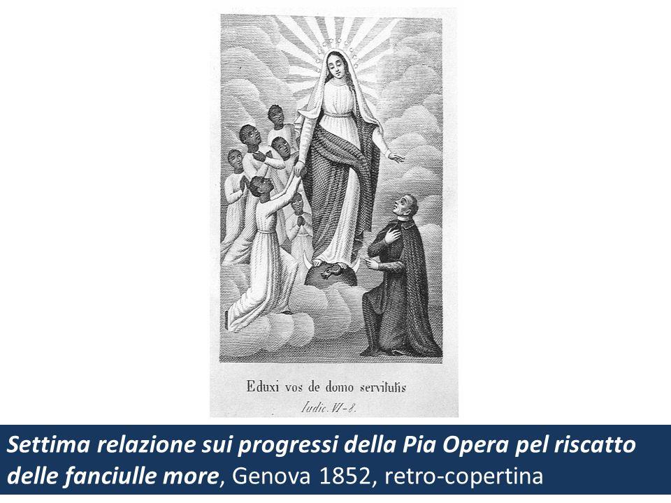 Settima relazione sui progressi della Pia Opera pel riscatto delle fanciulle more, Genova 1852, retro-copertina
