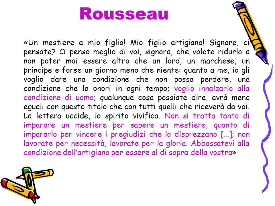 Rousseau «Un mestiere a mio figlio.Mio figlio artigiano.