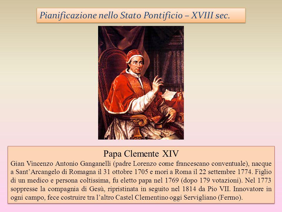 Papa Clemente XIV Gian Vincenzo Antonio Ganganelli (padre Lorenzo come francescano conventuale), nacque a SantArcangelo di Romagna il 31 ottobre 1705
