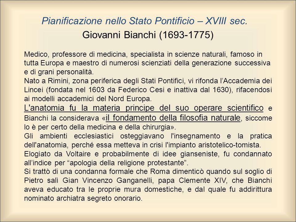 Giovanni Bianchi (1693-1775) Medico, professore di medicina, specialista in scienze naturali, famoso in tutta Europa e maestro di numerosi scienziati