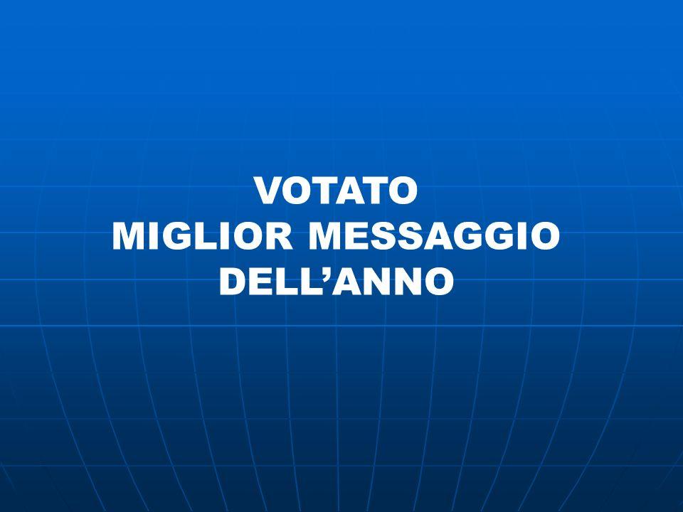 VOTATO MIGLIOR MESSAGGIO DELLANNO