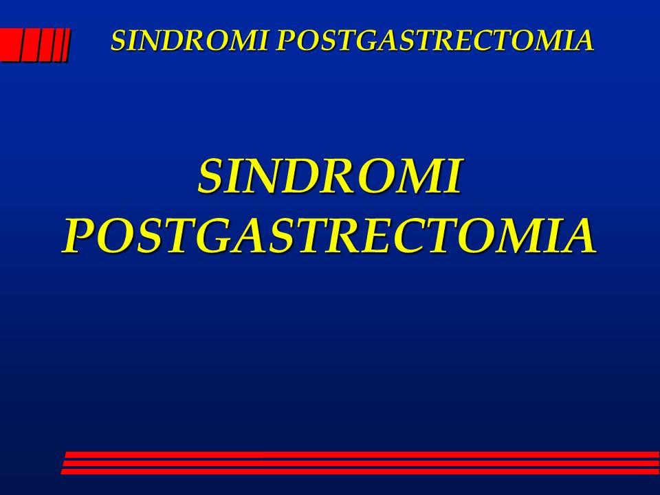 SINDROMI POSTGASTRECTOMIA Bezoar La maggior parte dei bezoar postoperatori sono fitobezoar.