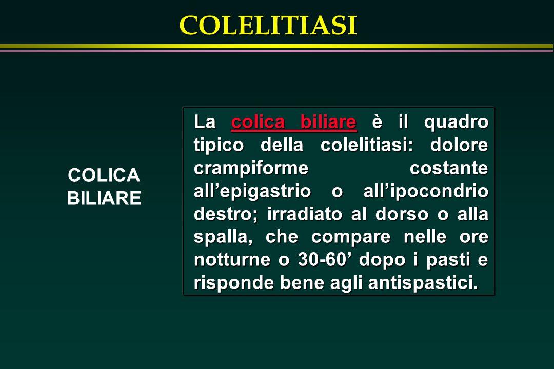 COLELITIASI Litolisi orale Calcoli < 2 cm possono essere trattati con terapia litolitica con acidi biliari (ursodesossicolico, 10 mg/kg/die; urso- e chenodesossicolico in associazione, 5 + 5 mg/kg/die); la dissoluzione si ottiene nel 50% dei casi dopo 18-24 mesi; il tasso di recidiuve è del 50% dopo 5 anni.