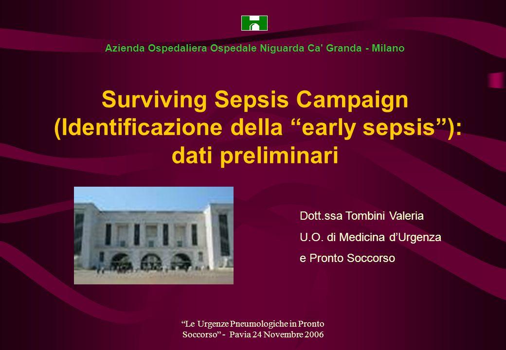 Le Urgenze Pneumologiche in Pronto Soccorso - Pavia 24 Novembre 2006 Surviving Sepsis Campaign (Identificazione della early sepsis): dati preliminari