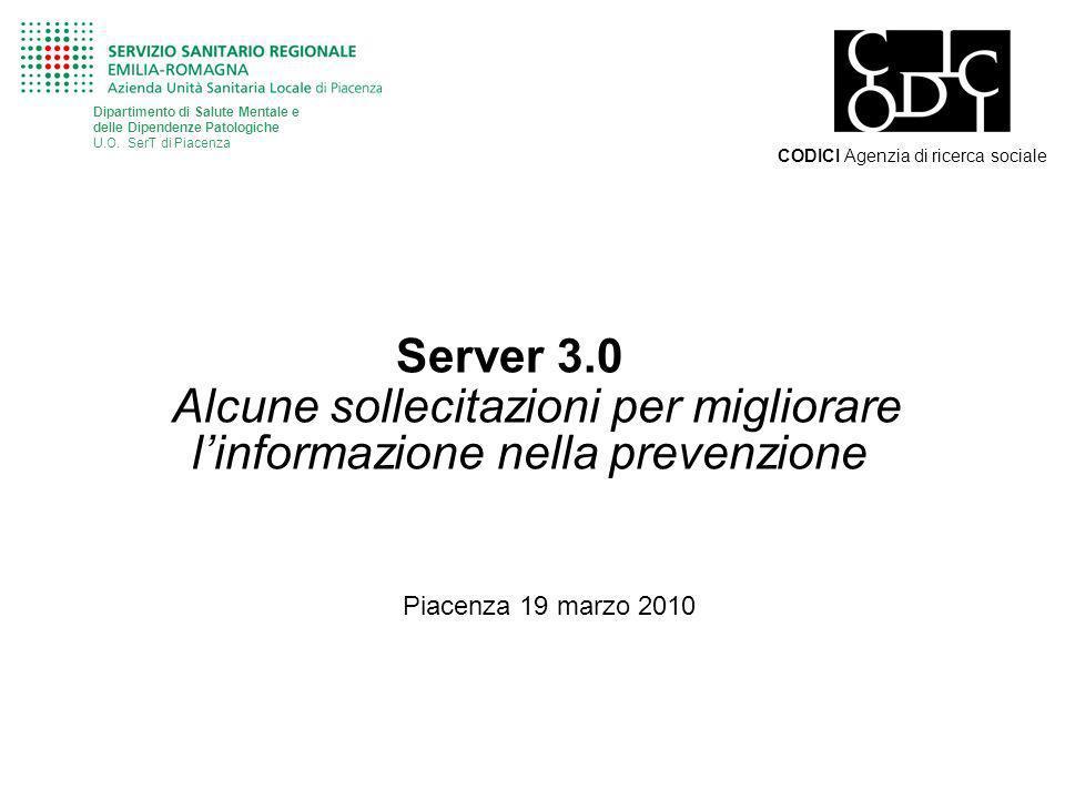 Server 3.0 Alcune sollecitazioni per migliorare linformazione nella prevenzione Dipartimento di Salute Mentale e delle Dipendenze Patologiche U.O.