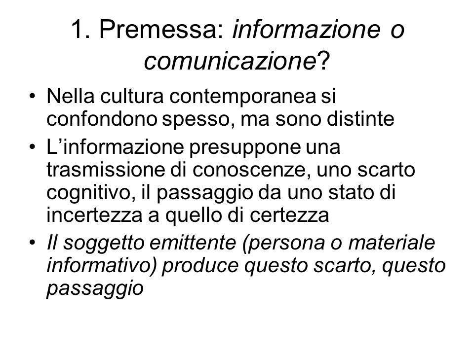 1. Premessa: informazione o comunicazione.