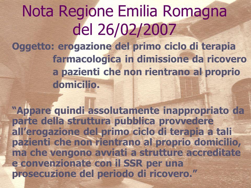 Nota Regione Emilia Romagna del 26/02/2007 Oggetto: erogazione del primo ciclo di terapia farmacologica in dimissione da ricovero a pazienti che non rientrano al proprio domicilio.