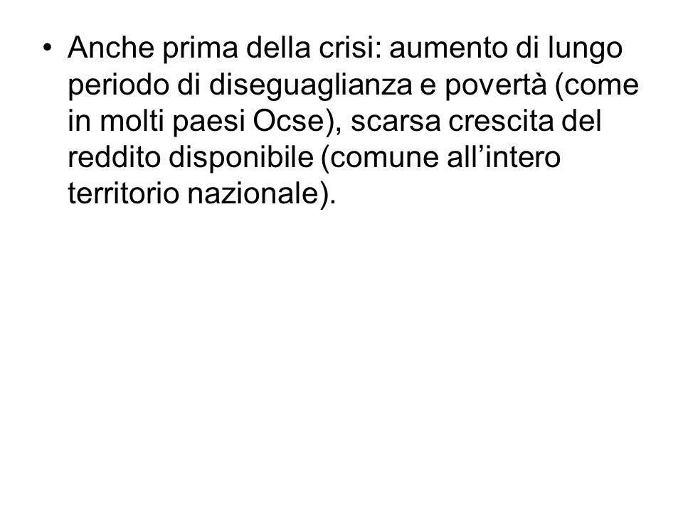 Anche prima della crisi: aumento di lungo periodo di diseguaglianza e povertà (come in molti paesi Ocse), scarsa crescita del reddito disponibile (com