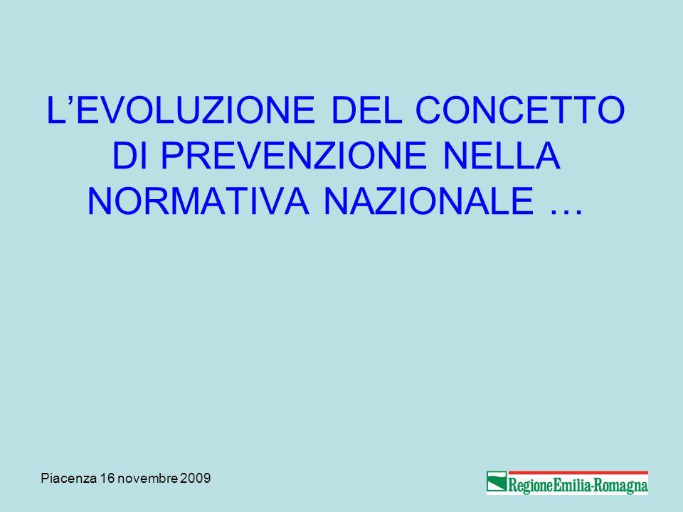 Piacenza 16 novembre 2009 GLI ESITI Il metodo di lavoro ha lasciato segni nel territorio Lo strumento linee guida è ancora utilizzato Lidea di valutazione ha cominciato a farsi strada In generale migliora la qualità dei progetti