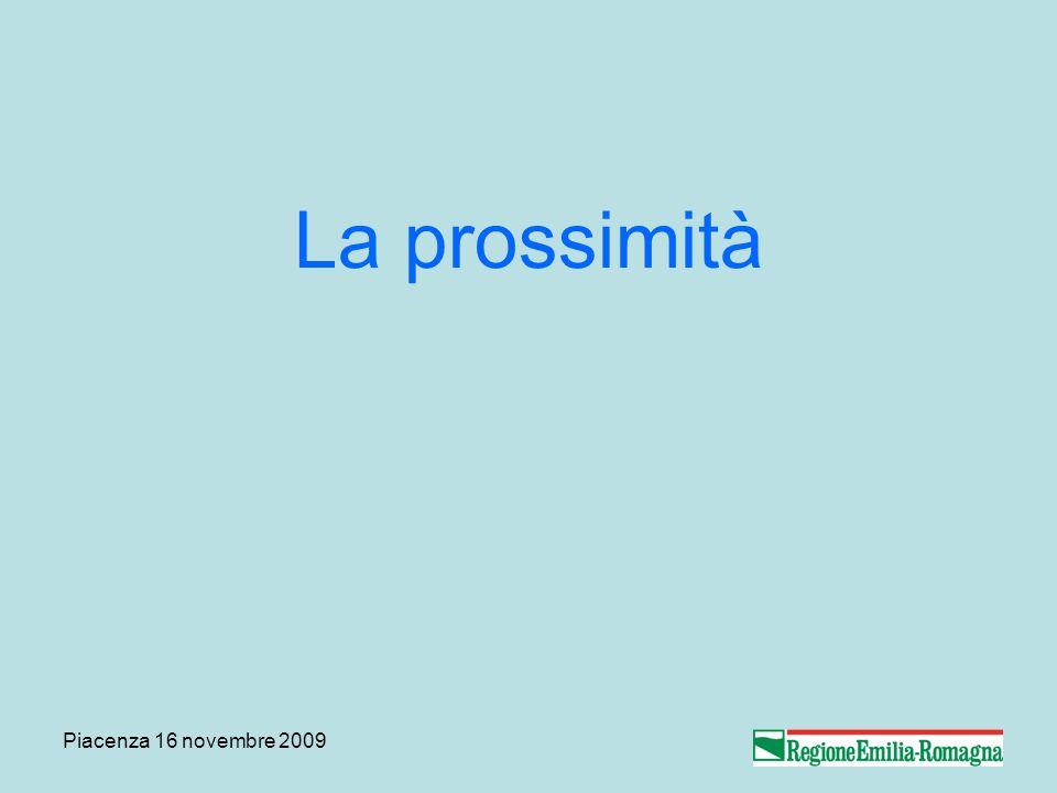 Piacenza 16 novembre 2009 La prossimità