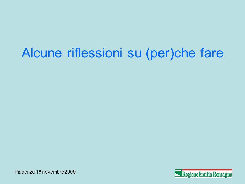 Piacenza 16 novembre 2009 Alcune riflessioni su (per)che fare