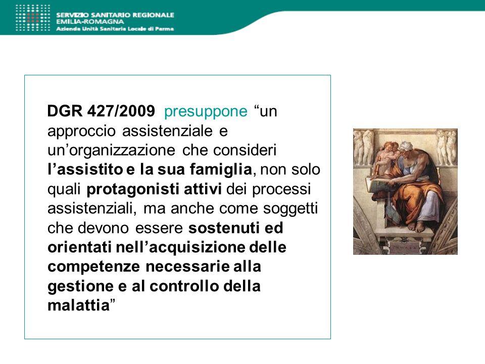 DGR 427/2009 presuppone un approccio assistenziale e unorganizzazione che consideri lassistito e la sua famiglia, non solo quali protagonisti attivi d