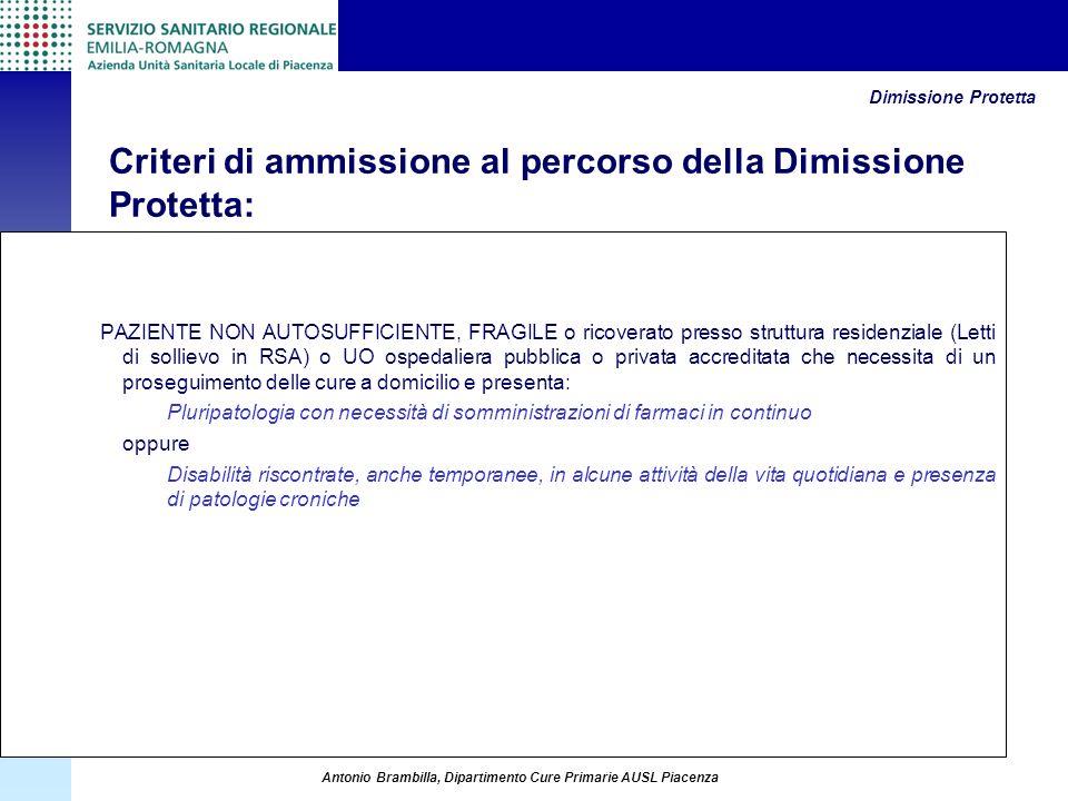 ADI, ADP e Dimissioni protette. 12 maggio 2007 Antonio Brambilla, Dipartimento Cure Primarie AUSL Piacenza PAZIENTE NON AUTOSUFFICIENTE, FRAGILE o ric