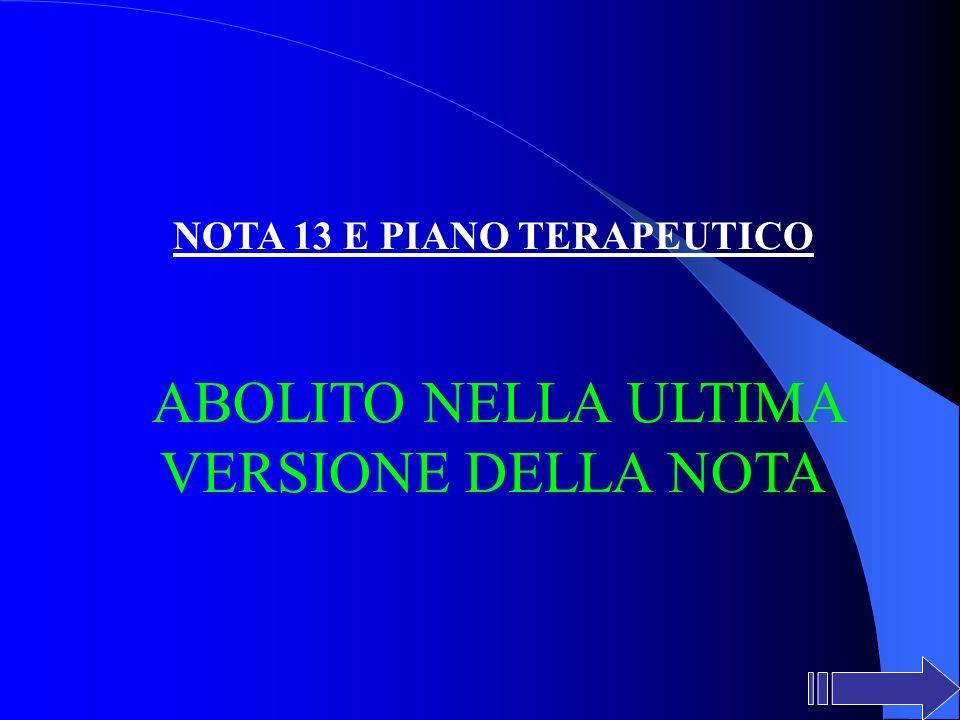 NOTA 13 E PIANO TERAPEUTICO ABOLITO NELLA ULTIMA VERSIONE DELLA NOTA