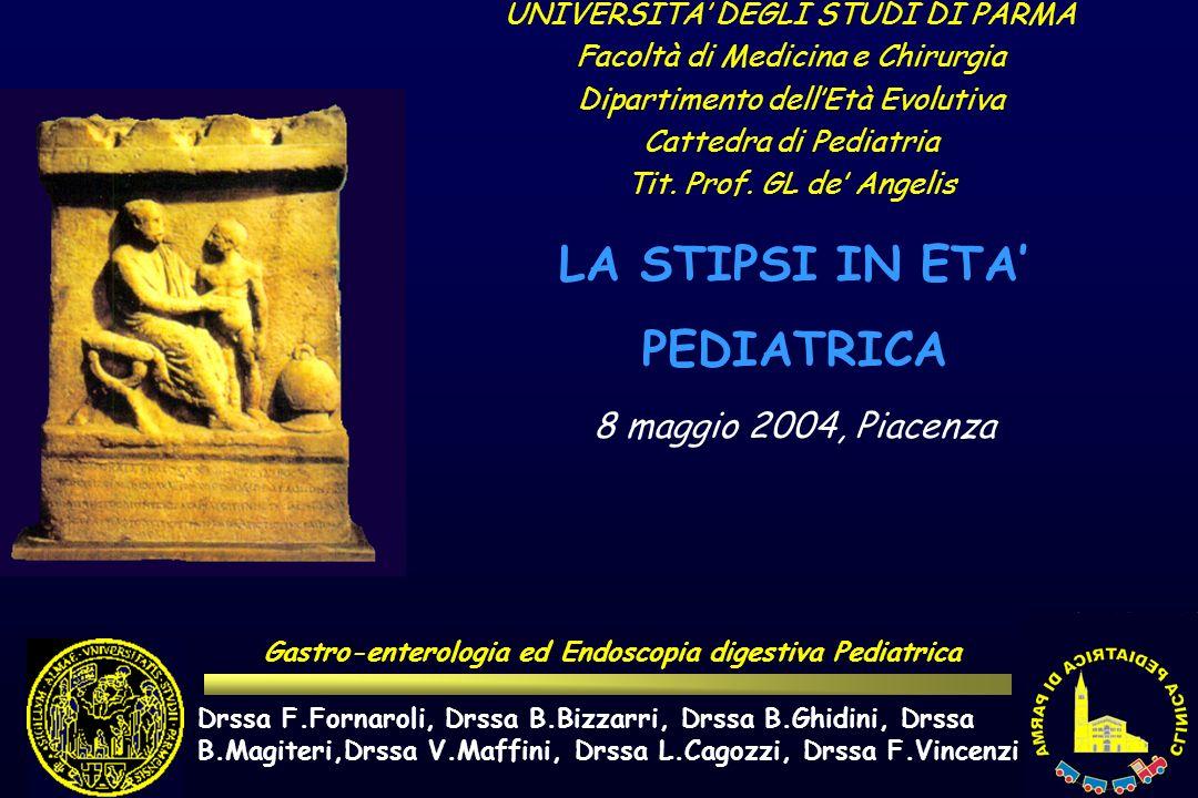 UNIVERSITA DEGLI STUDI DI PARMA Facoltà di Medicina e Chirurgia Dipartimento dellEtà Evolutiva Cattedra di Pediatria Tit. Prof. GL de Angelis Gastro-e
