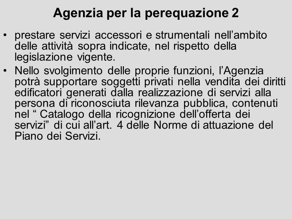 Agenzia per la perequazione 2 prestare servizi accessori e strumentali nellambito delle attività sopra indicate, nel rispetto della legislazione vigen