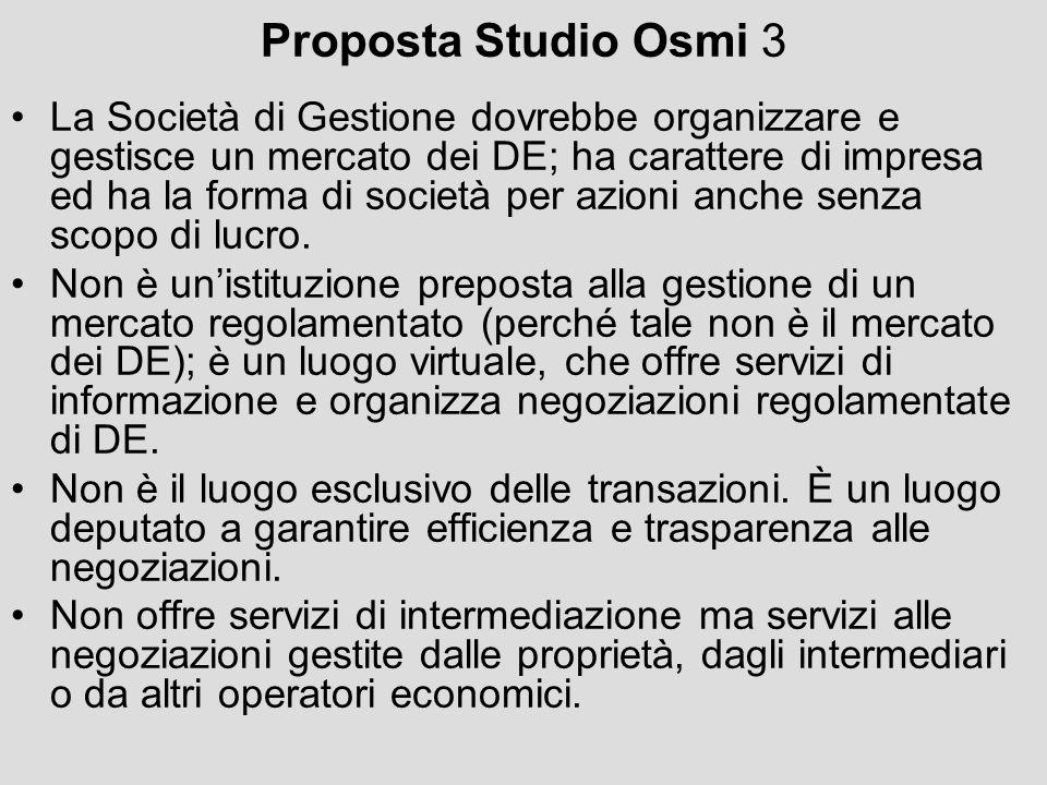 Proposta Studio Osmi 3 La Società di Gestione dovrebbe organizzare e gestisce un mercato dei DE; ha carattere di impresa ed ha la forma di società per