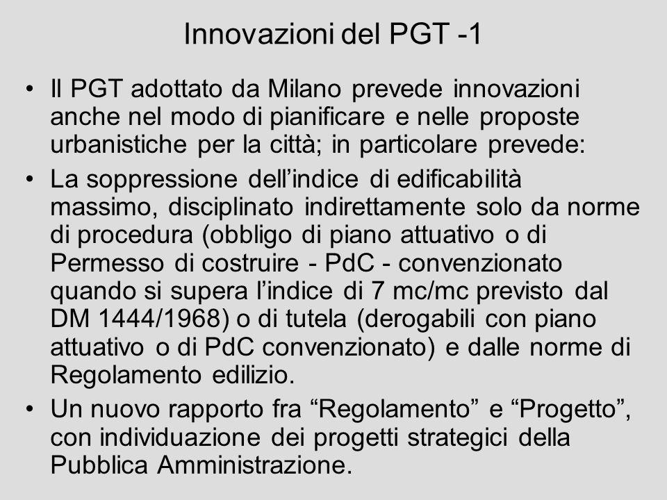 Innovazioni del PGT -1 Il PGT adottato da Milano prevede innovazioni anche nel modo di pianificare e nelle proposte urbanistiche per la città; in part