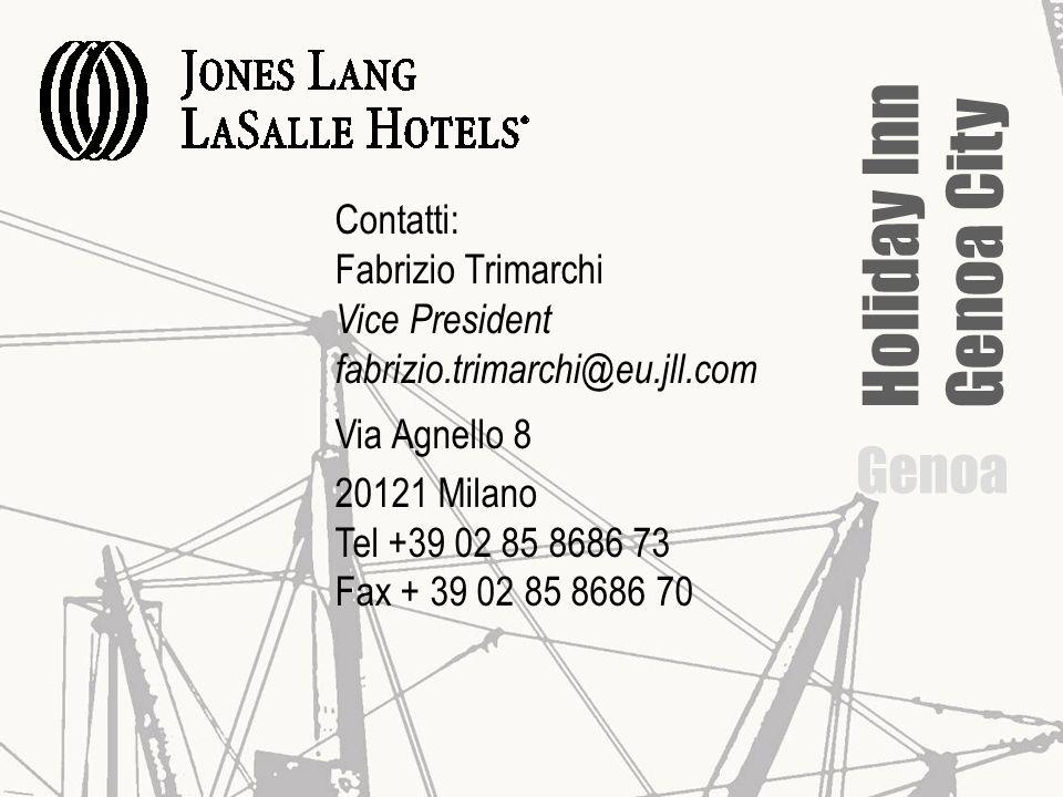 Holiday Inn Genoa City Genoa Contatti: Fabrizio Trimarchi Vice President fabrizio.trimarchi@eu.jll.com Via Agnello 8 20121 Milano Tel +39 02 85 8686 7
