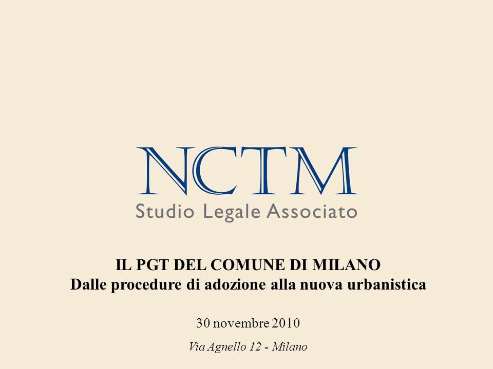 Via Agnello 12 - Milano IL PGT DEL COMUNE DI MILANO Dalle procedure di adozione alla nuova urbanistica 30 novembre 2010