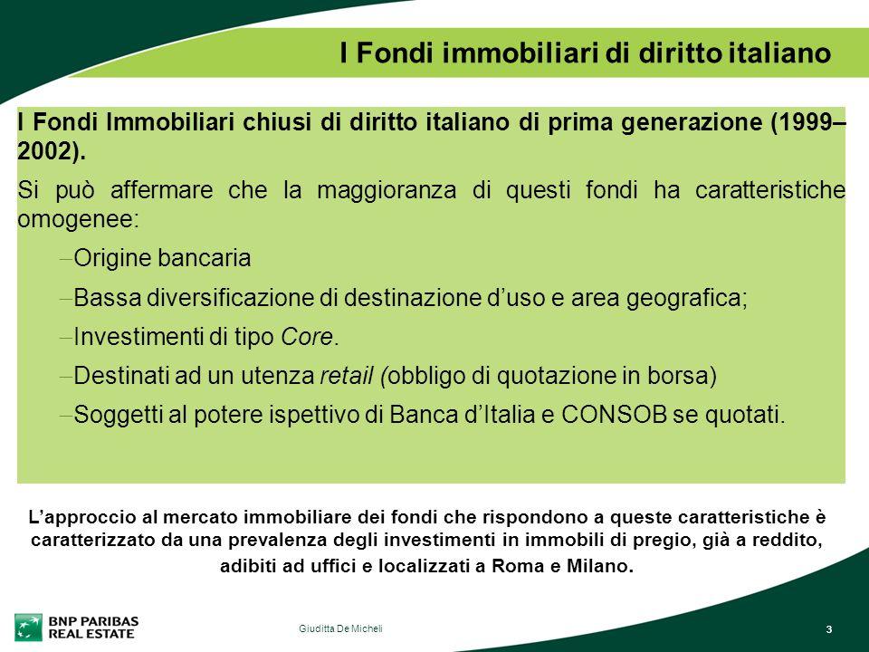 4 Giuditta De Micheli 4 Fondi Immobiliari I Fondi immobiliari non speculativi hanno storicamente svolto attività di mero investimento in immobili a reddito negli immobili cosiddetti core.