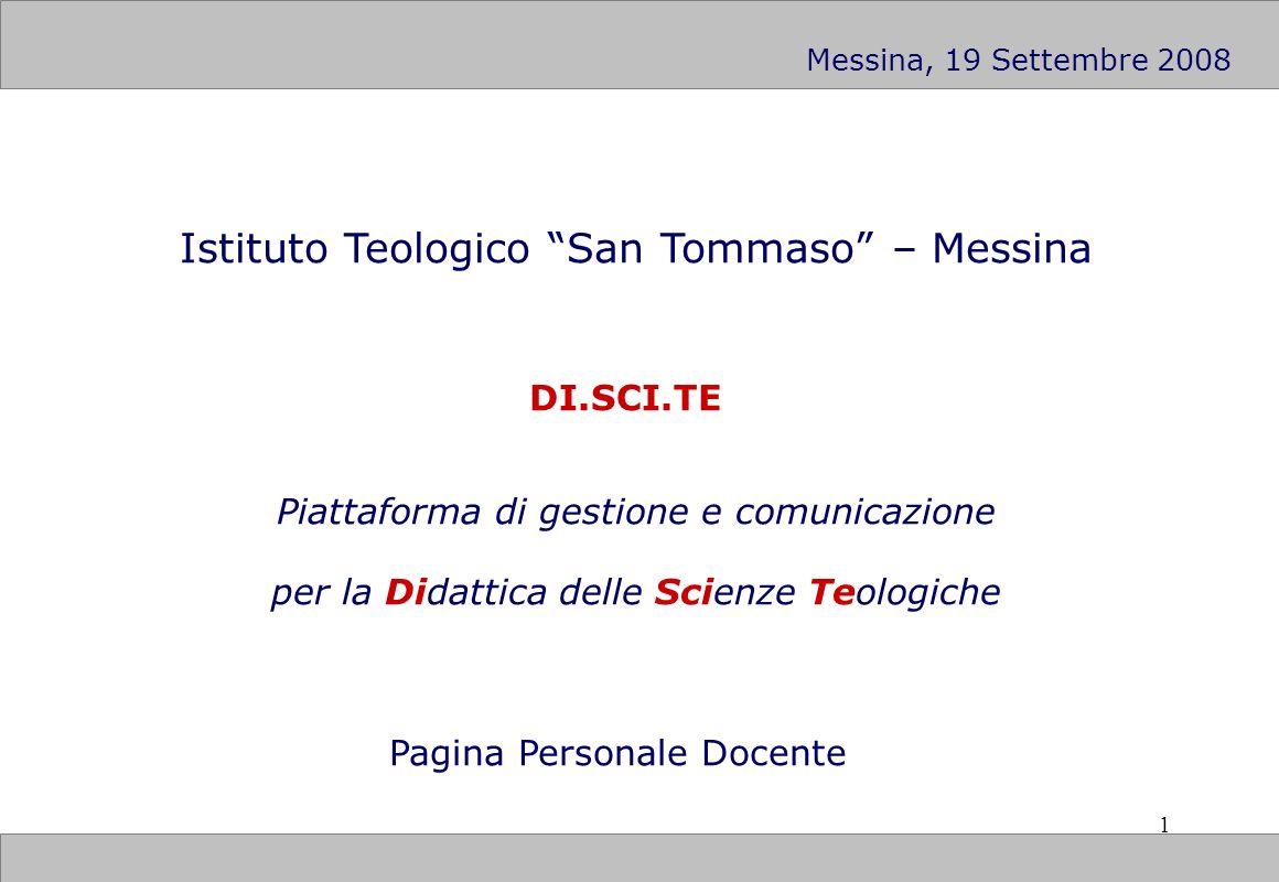 1 Istituto Teologico San Tommaso – Messina DI.SCI.TE Piattaforma di gestione e comunicazione per la Didattica delle Scienze Teologiche Pagina Personal