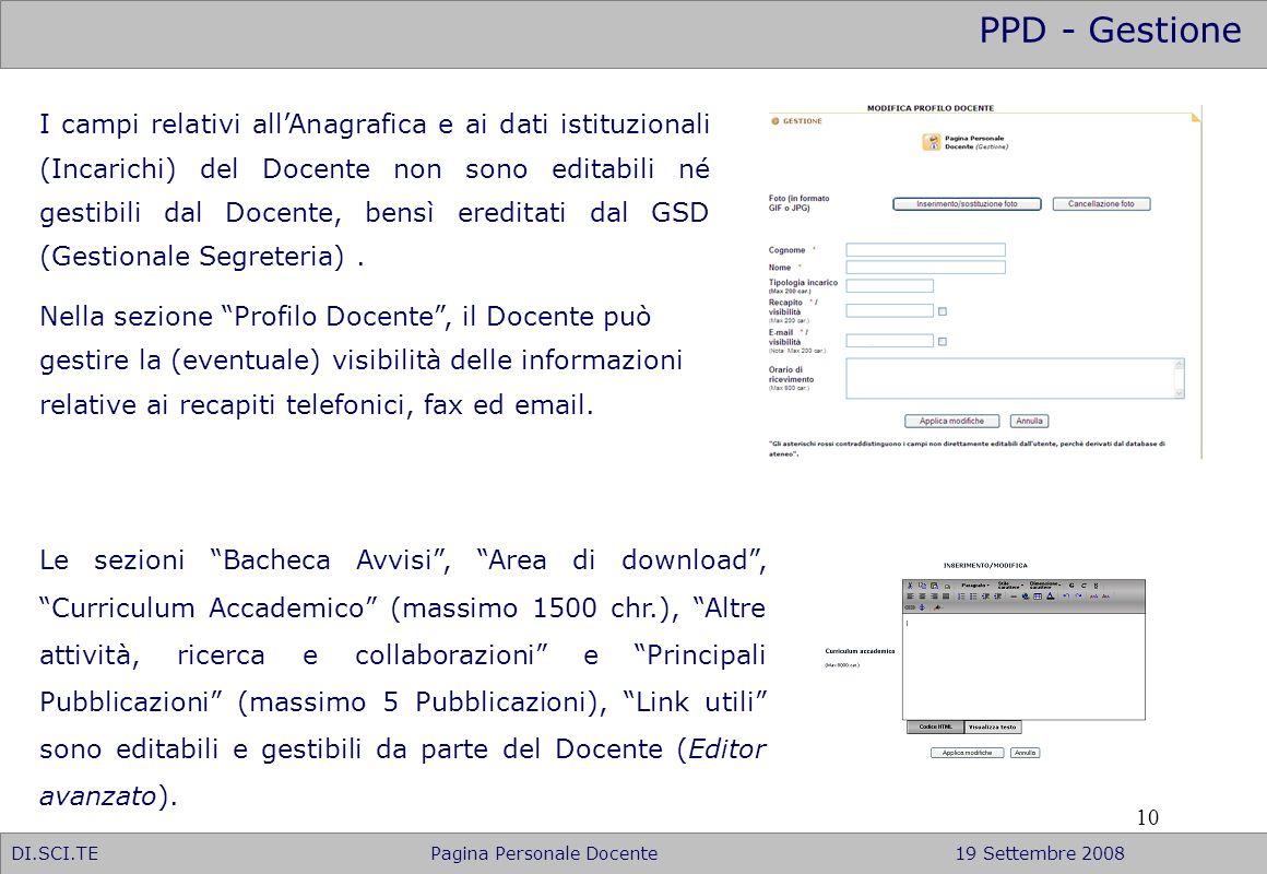10 PPD - Gestione DI.SCI.TE Pagina Personale Docente19 Settembre 2008 I campi relativi allAnagrafica e ai dati istituzionali (Incarichi) del Docente n